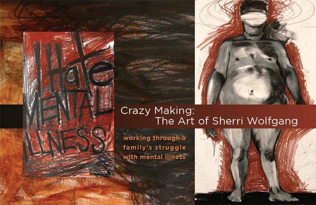 Crazy Making, The Art of Sherri Wolfgang