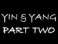 Yin And Yang Part 2 Thumbnail
